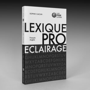 1-lexique-de-l-eclairage-professionnel-sophie-caclin-light-zoom-lumiere-photo-philippe-gallezot