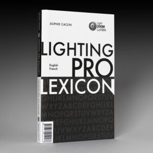 2-professional-lighting-lexicon-sophie-caclin-light-zoom-lumiere-photo-philippe-gallezot